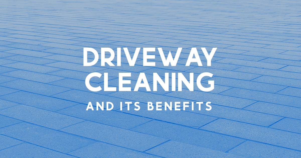 Driveway Cleaning and its benefits