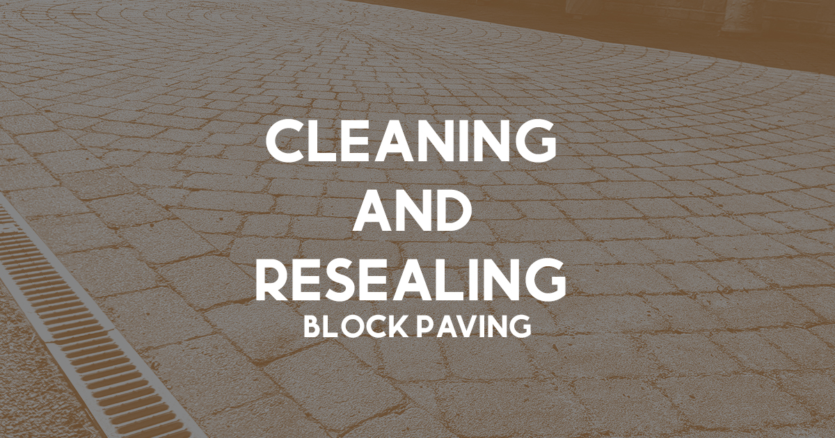 cleaning and resealing block paving